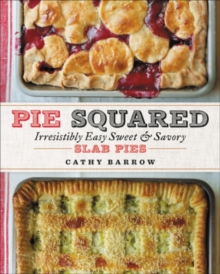 Image for Pie squared  : irresistibly easy sweet and savory slab pies