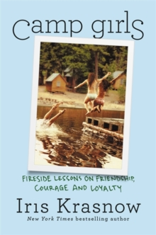 Image for Camp Girls : Fireside Lessons on Friendship, Courage, and Loyalty