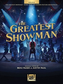 The Greatest Showman : Ukulele - Pasek, Benj