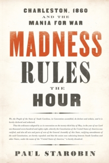 Image for Madness rules the hour  : Charleston, 1860, and the mania for war