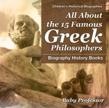 Image for All About the 15 Famous Greek Philosophers - Biography History Books - Children's Historical Biographies