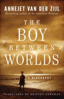 Image for The Boy Between Worlds : A Biography