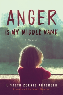 Image for Anger Is My Middle Name : A Memoir