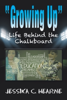 Image for Growing Up : Life Behind the Chalkboard