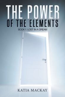Image for The Power of the Elements : Book 1: Lost in a Dream