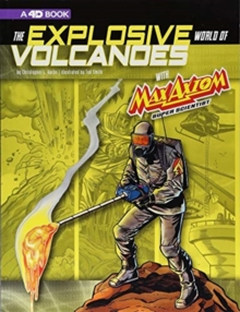 Image for Graphic Science 4D: The Explosive World of Volcanoes with Max Axiom Super Scientist: 4D An Augmented Reading Science Experience