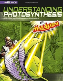 Image for Graphic Science 4D: Understanding Photosynthesis with Max Axiom Super Scientist: 4D An Augmented Reading Science Experience