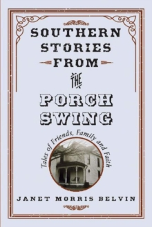 Image for Southern stories from the porch swing  : tales of friends, family and faith