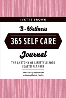 Image for B-Wellness 365 : Learn tips to Live-Eat- Be Mindful Everyday
