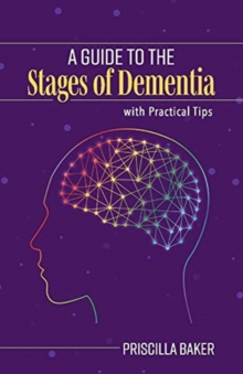 Image for A Guide to the Stages of Dementia with Practical Tips