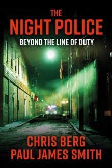 Image for The Night Police : Beyond The Line Of Duty