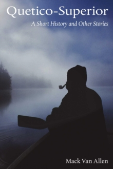 Image for Quetico-Superior : A Short History and Other Stories