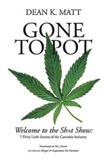 Image for Gone to Pot : Welcome to the Shit Show: 7 Dirty Little Secrets of the Cannabis Industry