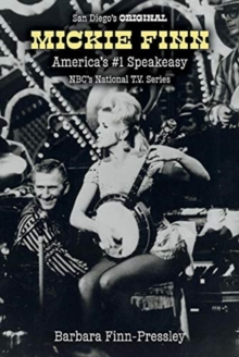 Image for San Diego's Original Mickie Finn : America's #1 Speakeasy / NBC's National T.V. Series