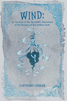 Image for Wind : An Account of the Incredible Adventures of the Presleys of Fox Hollow Farm