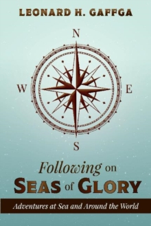 Image for Following on Seas of Glory : Adventures at Sea and Around the World