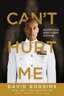 Image for Can't hurt me  : master your mind and defy the odds