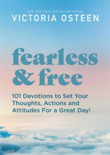 Image for Fearless and free  : inspirational thoughts to set your attitude and actions for a great day!