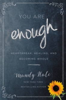 Image for You are enough  : heartbreak, healing, and becoming whole
