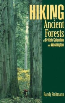 Image for Hiking the Ancient Forests of British Columbia and Washington