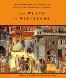 Image for The Broadview anthology of social and political thoughtVol. 1: From Plato to Nietzsche