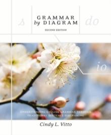 Image for Grammar by Diagram : Understanding English Grammar Through Traditional Sentence Diagraming