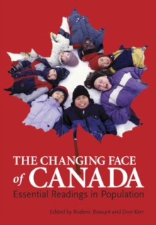 Image for The Changing Face of Canada : Essential Readings in Population