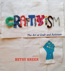 Image for Craftivism  : the art of craft and activism