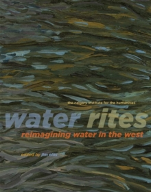 Image for Water Rites : Reimagining Water in the West