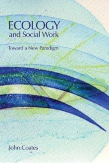 Image for Ecology and social work  : toward a new paradigm
