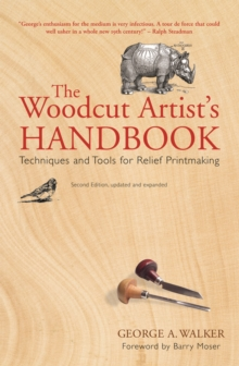 Image for The woodcut artist's handbook  : techniques and tools for relief printmaking