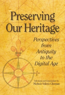 Image for Preserving our heritage  : perspectives from antiquity to the digitial age
