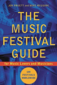Image for The music festival guide  : for music lovers and musicians