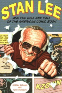 Image for Stan Lee and the Rise and Fall of the American Comic Book