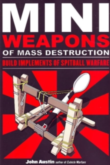 Image for Miniweapons of mass destruction  : build implements of spitball warfare