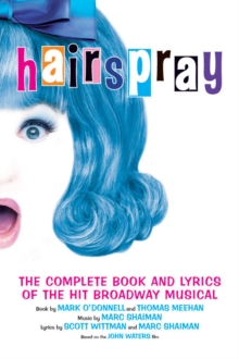 Image for Hairspray  : the complete book and lyrics of the hit Broadway musical
