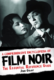 Image for A comprehensive encyclopedia of film noir  : the essential reference guide