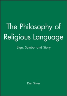 Image for The Philosophy of Religious Language : Sign, Symbol and Story