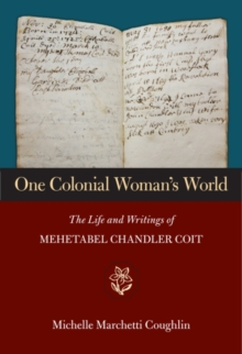 Image for One Colonial Woman's World : The Life and Writings of Mehetabel Chandler Coit