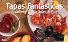 Image for Tapas Fantasticas: Appetizers with a Spanish Flair