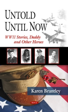 Image for Untold Until Now, World War Ii Stories : Daddy & Other Heroes