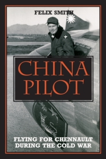 Image for China Pilot : Fighting for Chennault During the Cold War