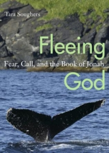 Image for Fleeing God : Fear, Call, and the Book of Jonah