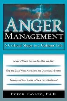 Image for Anger Management : 6 Critical Steps to a Calmer Life