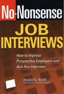 Image for No-Nonsense Job Interviews : How to Impress Prospective Employers and Ace Any Interview