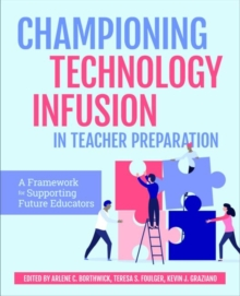 Image for Championing Technology Infusion in Teacher Preparation : A Framework for Supporting Future Educators