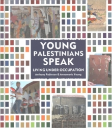 Image for Young Palestinians Speak : Living Under Occupation