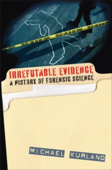 Image for Irrefutable Evidence : A History of Forensic Science