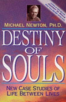 Image for Destiny of souls  : new case studies of life between lives