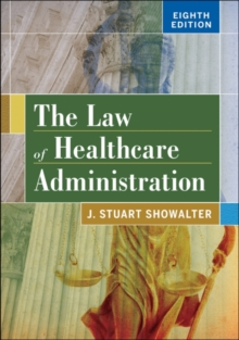 Image for The Law of Healthcare Administration, Eighth Edition